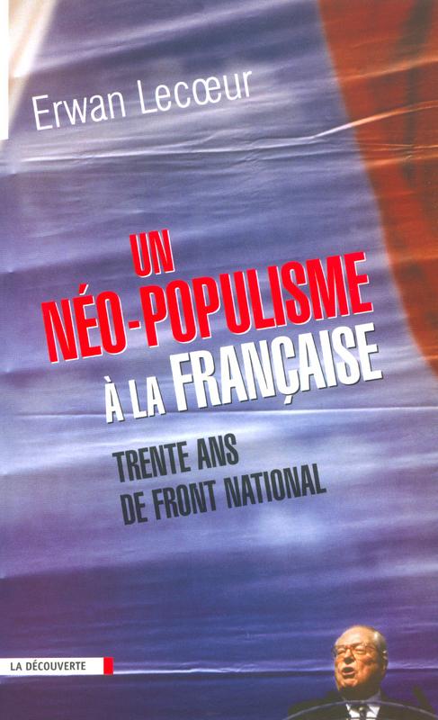 Un néo-populisme à la française ; trente ans de Front National