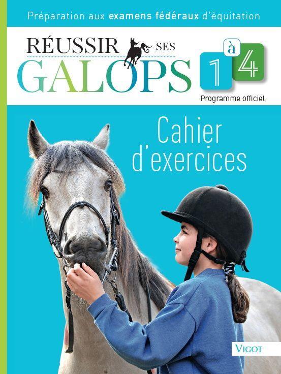Réussir ses galops 1 à 4 ; cahier d'exercices ; préparations aux examens fédéraux d'équitation