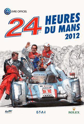 24 heures du Mans ; le livre officiel (édition 2012)