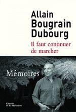 Il faut continuer de marcher  - Allain Bougrain Dubourg
