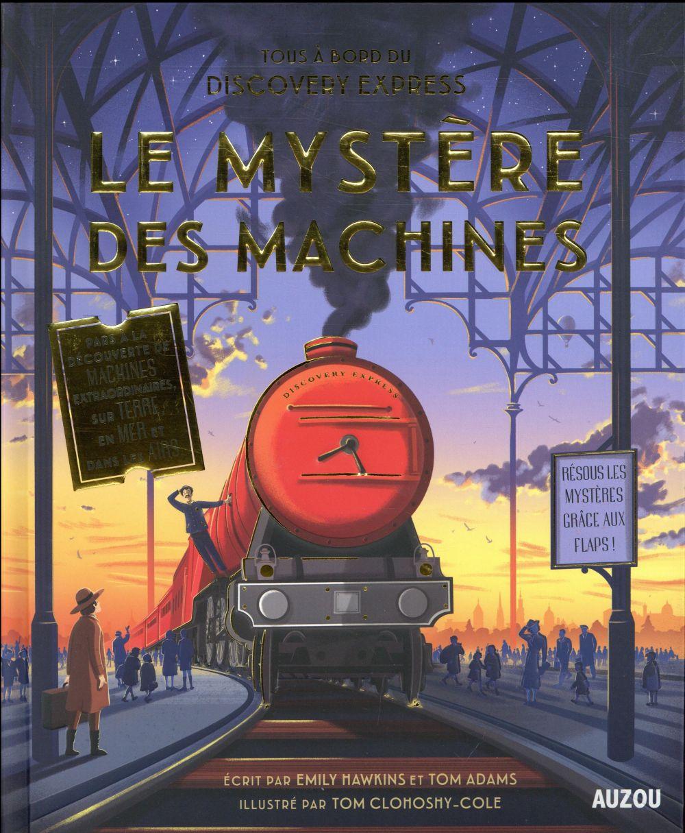Le mystère des machines ; tous à bord du Discovery Express !