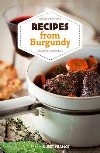 Petits secrets de cuisine ; les recettes de Bourgogne