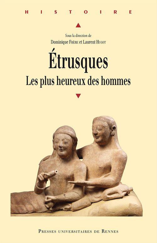 Etrusques ; les plus heureux des hommes