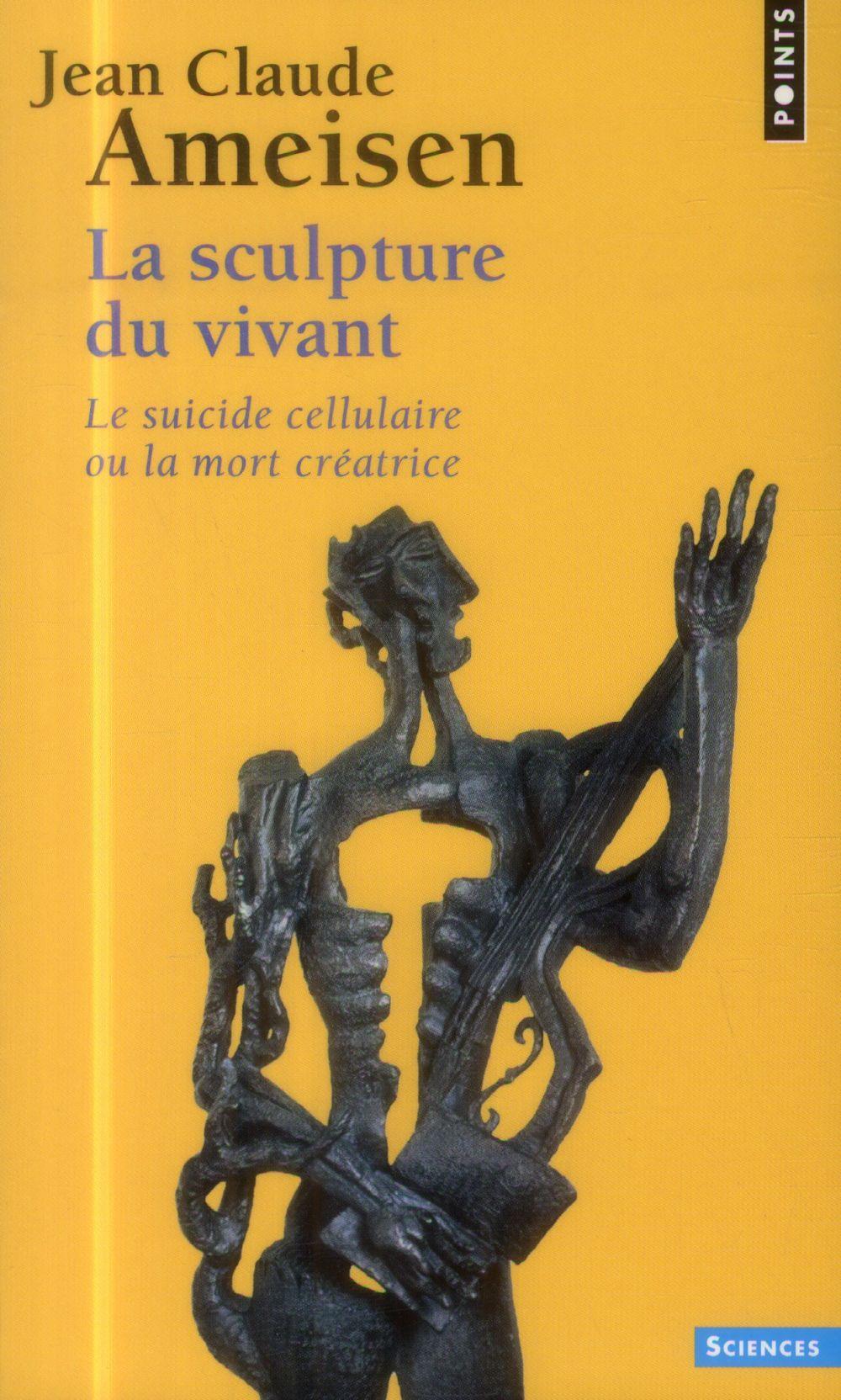 La sculpture du vivant ; le suicide cellulaire ou la mort créatrice