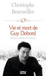 Vente Livre Numérique : Vie et mort de Guy Debord  - Christophe BOURSEILLER