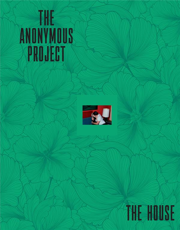The anonymous project ; the house