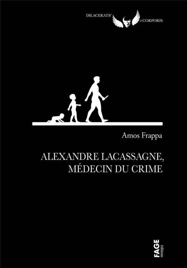 Alexandre Lacassagne, médecin du crime