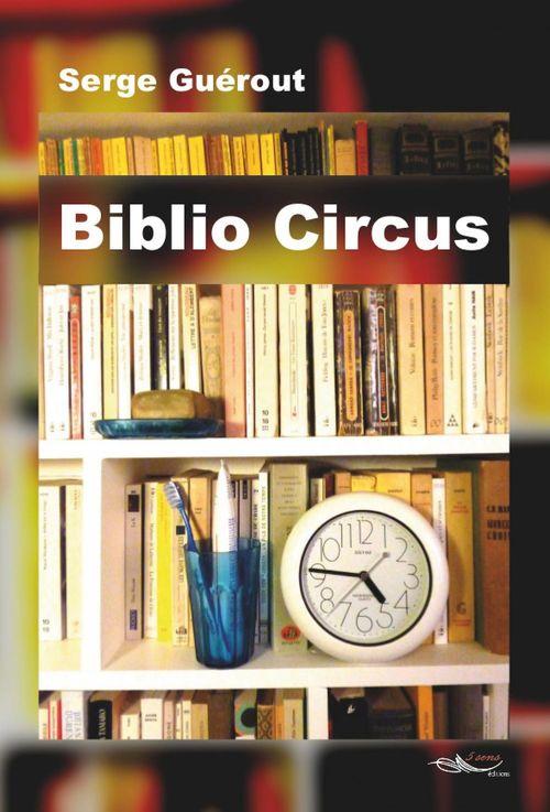 Biblio Circus  - Serge Guérout