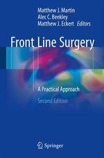 Front Line Surgery  -  Alec C. Beekley - Matthew J. Eckert - Matthew J. Martin
