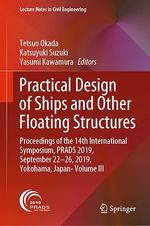 Practical Design of Ships and Other Floating Structures  - Tetsuo Okada - Katsuyuki Suzuki - Yasumi Kawamura