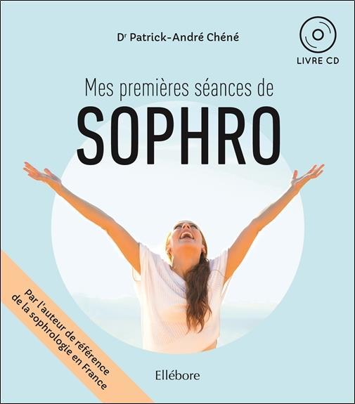 Mes premières séances de sophro ; livre + cd