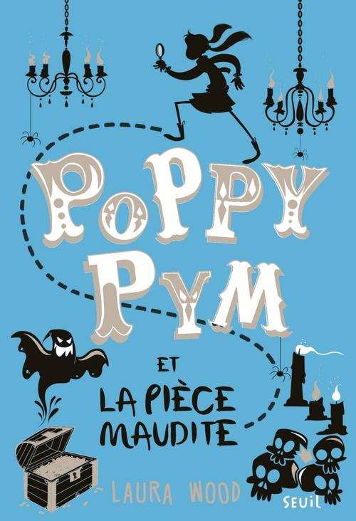 Poppy Pym et la pièce maudite. Poppy Pym, tome 2