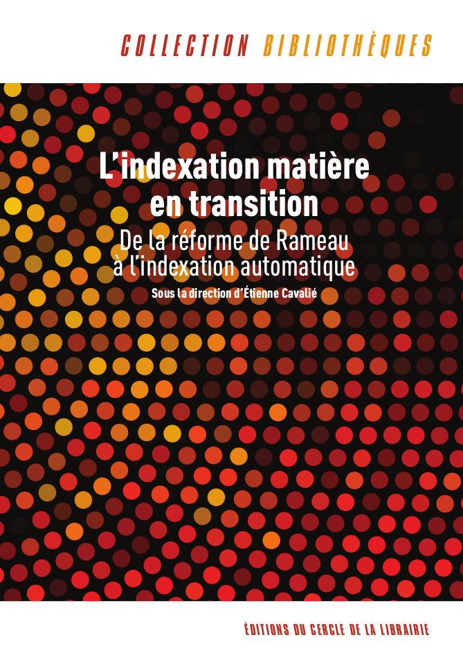 L'indexation matière en transition : de la réforme de Rameau à l'indexation automatique