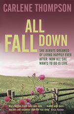 Vente EBooks : All Fall Down  - Carlene Thompson