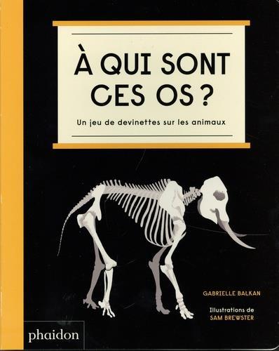 à qui sont ces os ? un jeu de devinettes sur les animaux