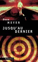 Vente Livre Numérique : Jusqu'au dernier  - Deon Meyer