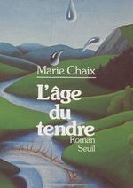 Vente Livre Numérique : L'âge du tendre  - Marie Chaix