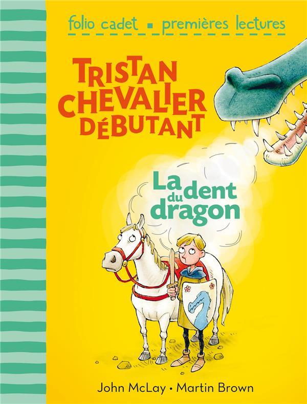Tristan, chevalier débutant t.1 ; la dent du dragon