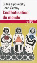 Vente Livre Numérique : L'esthétisation du monde ; vivre à l'âge du capitalisme artiste  - Jean Serroy - Gilles Lipovetsky
