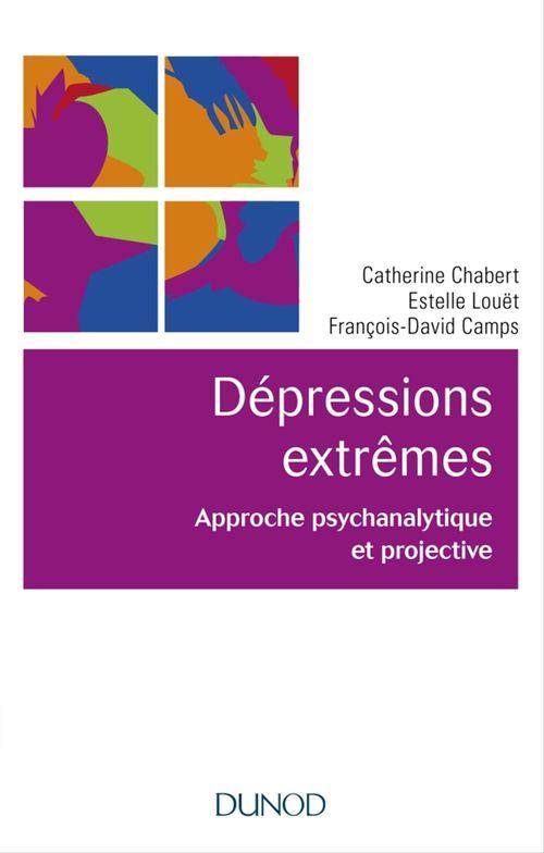 Les dépressions extrêmes ; approche psychanalytique et projective