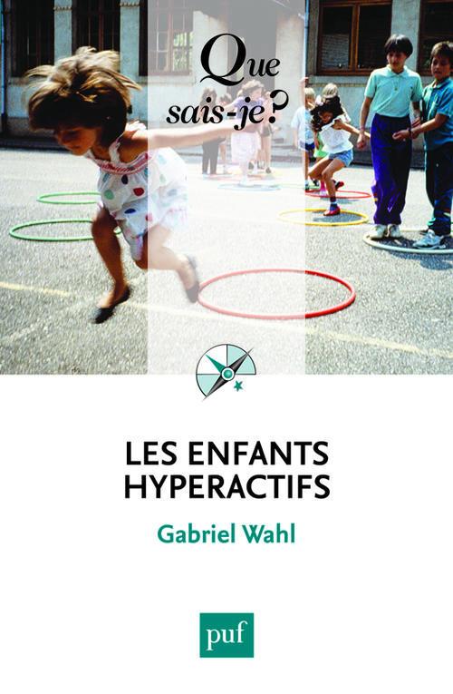 LES ENFANTS HYPERACTIFS (2ED) QSJ 3845