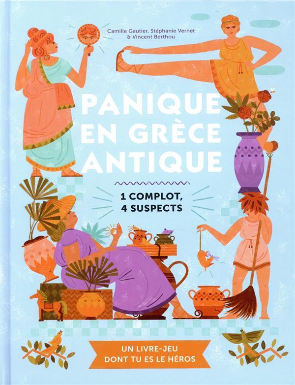 PANIQUE EN GRECE ANTIQUE  -  1 COMPLOT, 4 SUSPECTS  BERTHOU, VINCENT