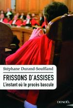 Vente Livre Numérique : Frissons d'assises. L'instant où le procès bascule  - Stéphane Durand-Souffland