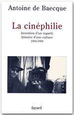 Vente EBooks : La Cinéphilie  - Antoine DE BAECQUE