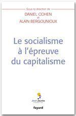 Vente Livre Numérique : Le socialisme à l'épreuve du capitalisme  - Alain Bergounioux - Daniel Cohen