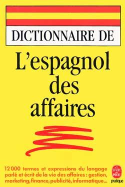 Dictionnaire de l'espagnol des affaires