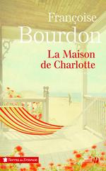 Vente EBooks : La Maison de Charlotte  - Françoise Bourdon