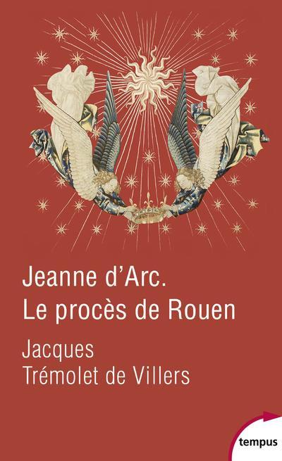 Jeanne d'Arc ; le procès de Rouen