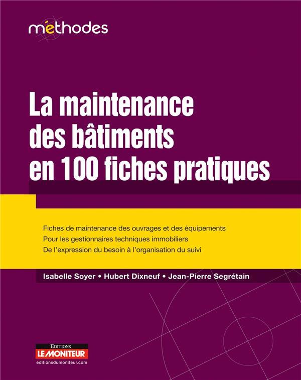 La maintenance des bâtiments en 100 fiches pratiques (3e édition)