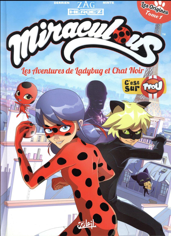 Miraculous, les aventures de Ladybug et Chat Noir T.1 ; les origines t.1