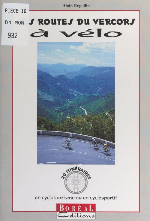 Les routes du Vercors à vélo  - Alain Repellin