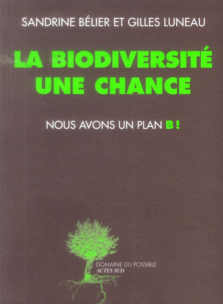 La biodiversité une chance, nous avons un plan B!