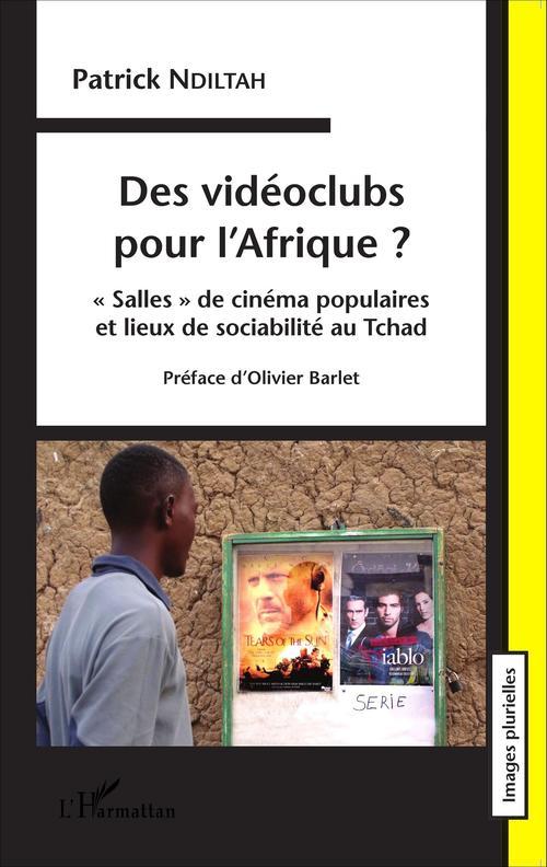 Des vidéoclubs pour l'Afrique ? salles de cinéma populaires et lieux de sociabilité au Tchad