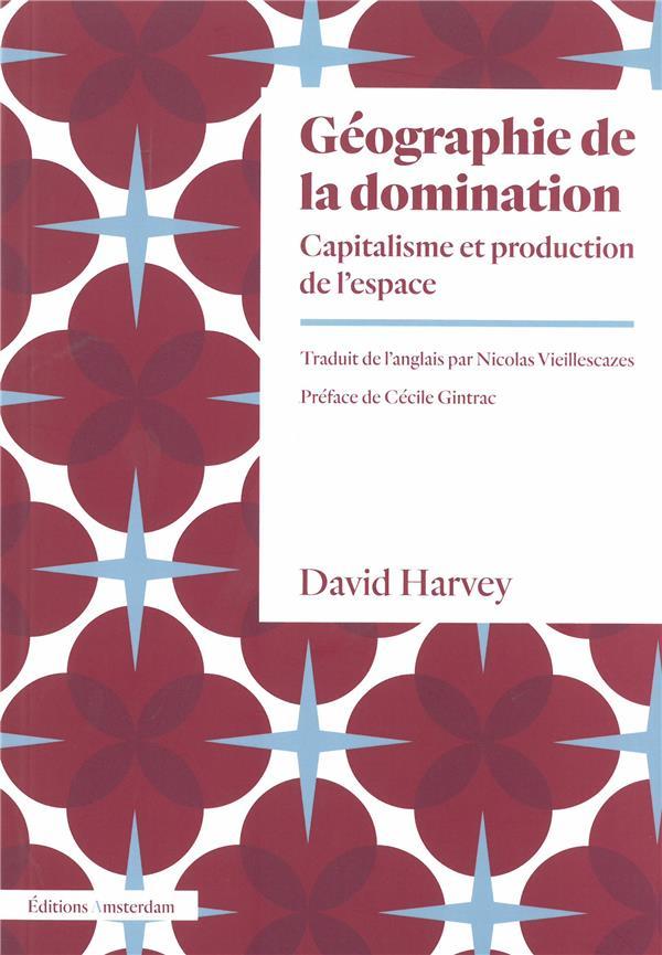 Géographie de la domination ; capitalisme et production de l'espace