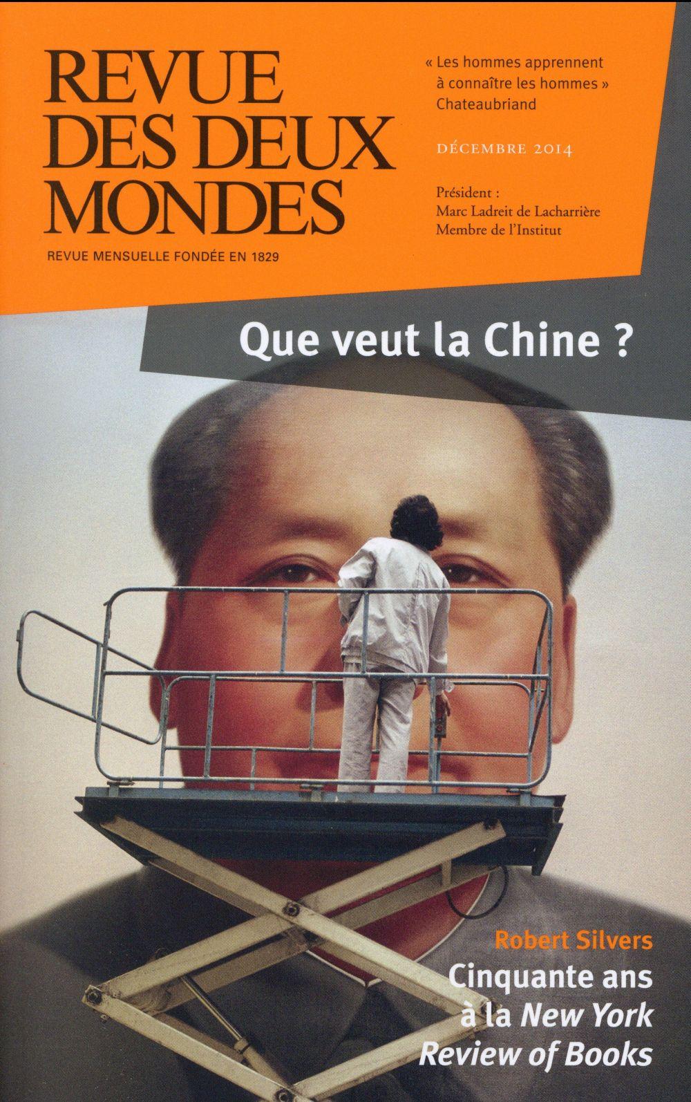 Revue des deux mondes; decembre 2014 ; ou en est la chine ?