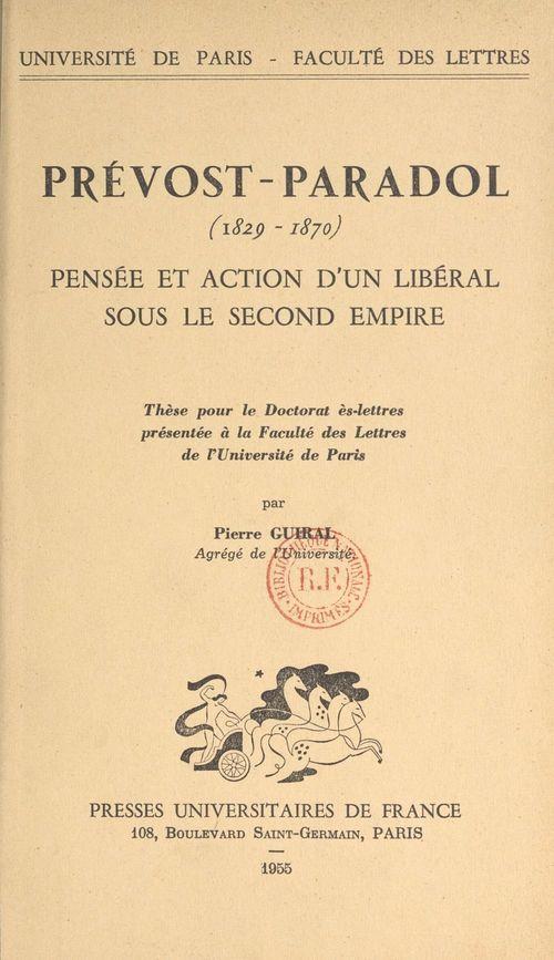 Prévost-Paradol (1829-1870) : pensée et action d'un libéral sous le Second Empire