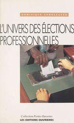 Vente Livre Numérique : L'univers des élections professionnelles  - Dominique ANDOLFATTO