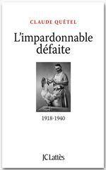 L'impardonnable défaite (1918-1940)