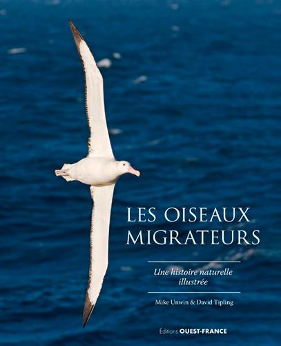 Les oiseaux migrateurs, une histoire naturelle illustrée