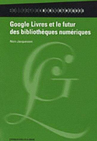 Google Livres Et Le Futur Des Bibliotheques Numeriques