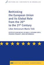 Vente Livre Numérique : Rethinking the European Union and its global role from the 20th to the 21st Century  - Anne Weyembergh - Giovanni Grevi - Jean-Michel De Waele