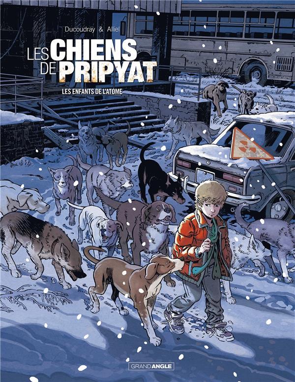 Les chiens de Pripyat T.2 ; les enfants de l'atome