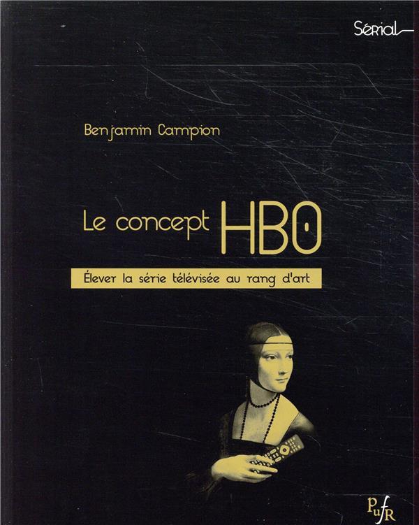 Le concept hbo - elever la serie televisee au rang d'art