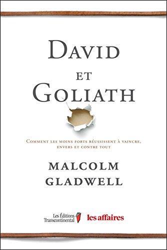 David et goliath : comment les moins forts reussissent a vaincre,