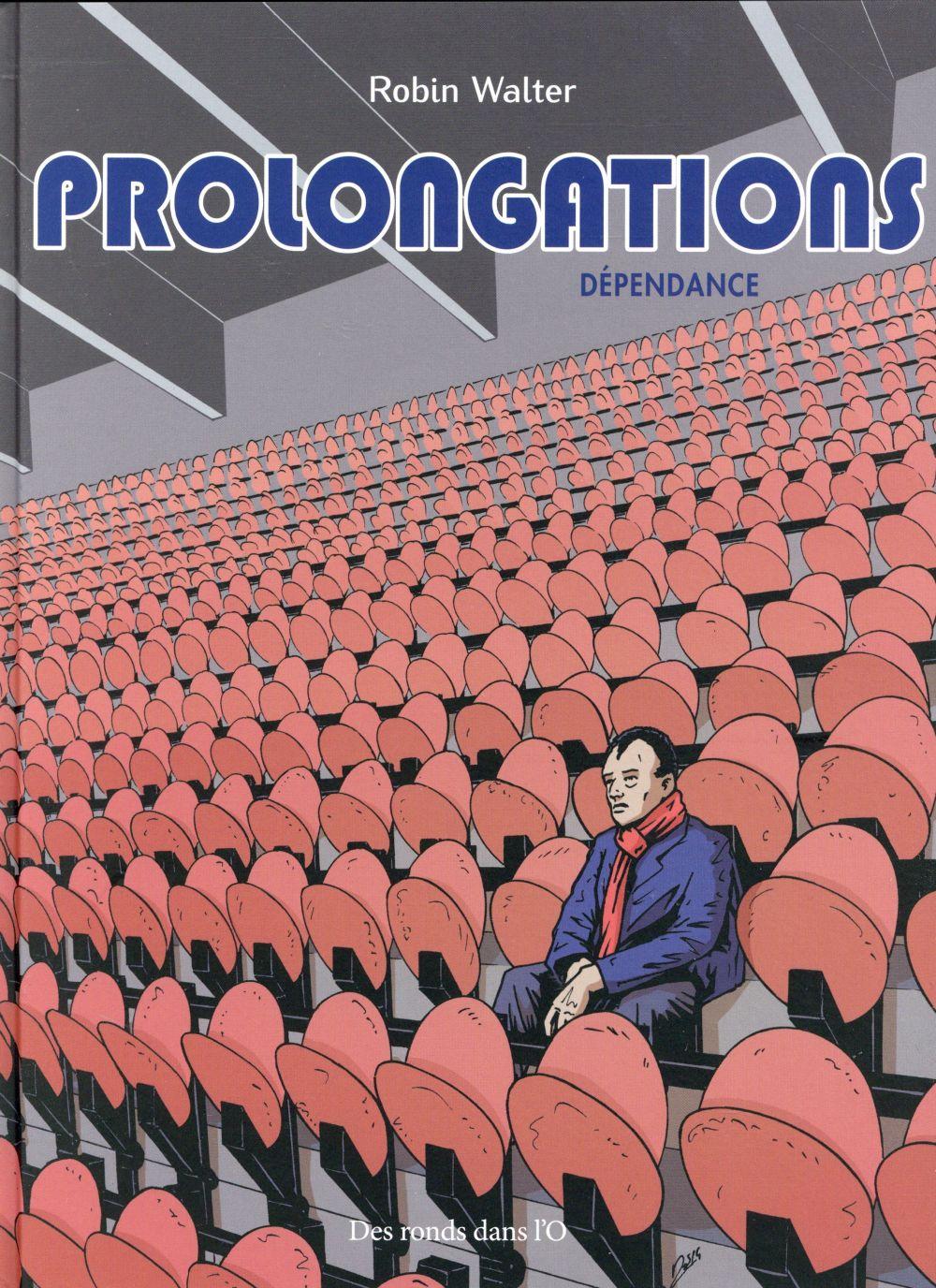 Prolongations t.2 ; dépendance