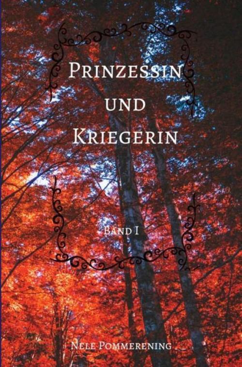 Prinzessin und Kriegerin - Band 1